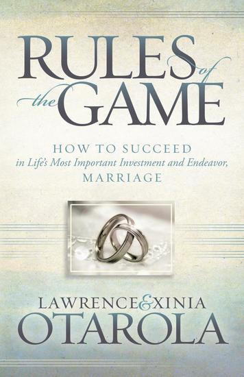 Rules of the Game - How to Succeed in Life's Most Important Investment and Endeavor Marriage - cover