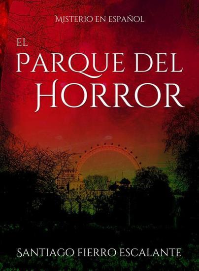 El El Parque del Horror - Serie Misterio en Español - cover