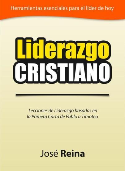 Liderazgo Cristiano - Lecciones de Liderazgo Basadas en la Primera Carta a Timoteo - cover