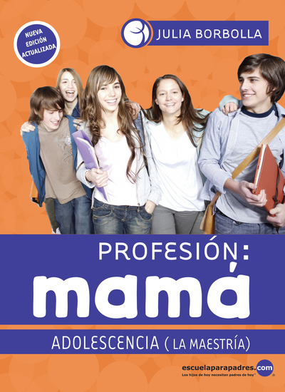 Profesión mamá: adolescencia - La maestría - cover