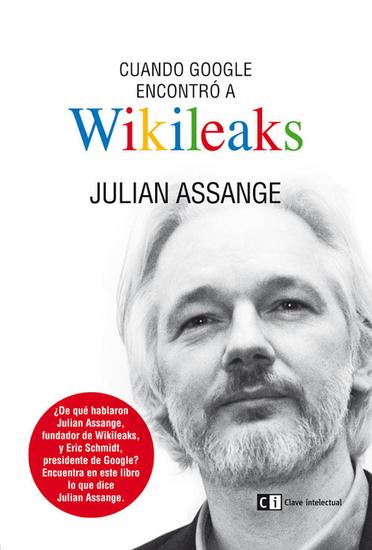 Cuando Google encontró a Wikileaks - cover