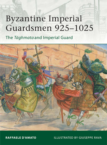 Byzantine Imperial Guardsmen 925–1025 - The Tághmata and Imperial Guard - cover