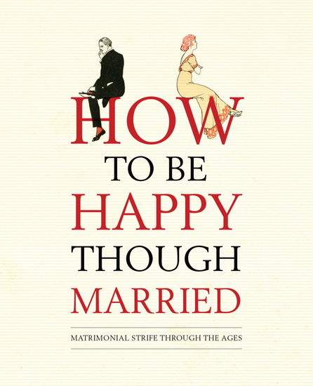 How to be Happy Though Married - cover