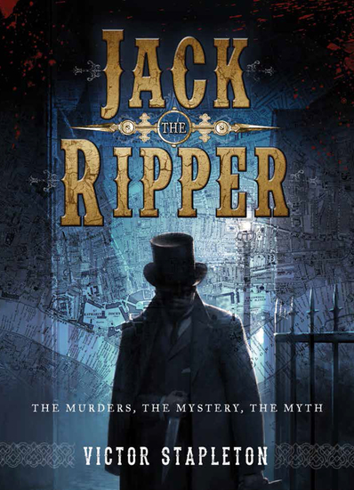 Jack the Ripper - The Murders the Mystery the Myth - cover