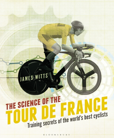 The Science of the Tour de France - Training secrets of the world's best cyclists - cover