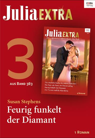 Julia Extra Band 383 - Titel 3: Feurig funkelt der Diamant - cover