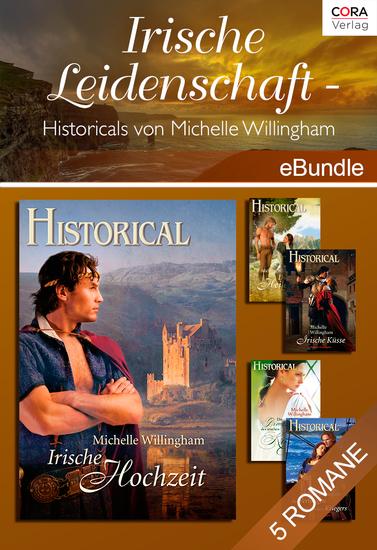 Irische Leidenschaft - Historicals von Michelle Willingham - eBundle - cover