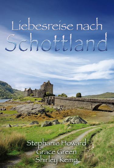 Liebesreise nach Schottland - Hochzeit in Glenrae Schicksalsnacht in Glencraig Der Erbe von Glen Cranach - cover