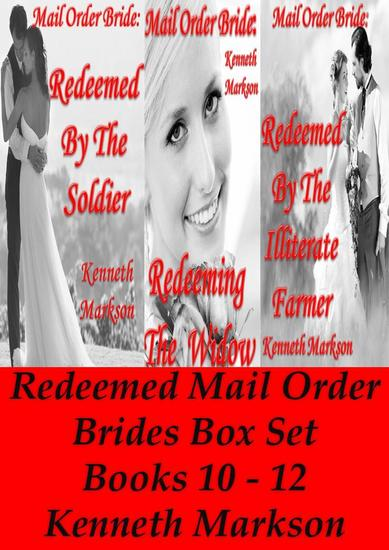 Mail Order Bride: Redeemed Mail Order Brides Box Set - Books 10-12 - Redeemed Western Historical Mail Order Bride Victorian Romance Collection #4 - cover