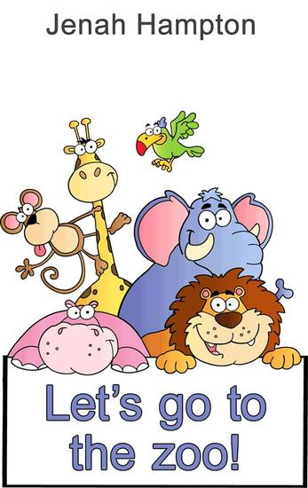 Let's Go To The Zoo (Illustrated Children's Book Ages 2-5) - cover