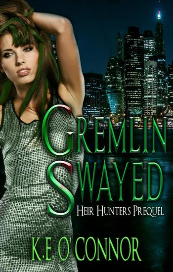Gremlin Swayed: Heir Hunters prequel (urban fantasy) - Heir Hunters (urban fantasy series) - cover