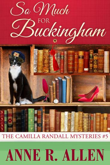 So Much For Buckingham - The Camilla Randall Mysteries #5 - cover