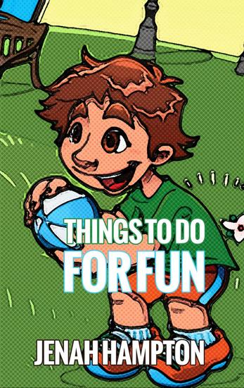 Things to do for Fun (Illustrated Children's Book Ages 2-5) - cover