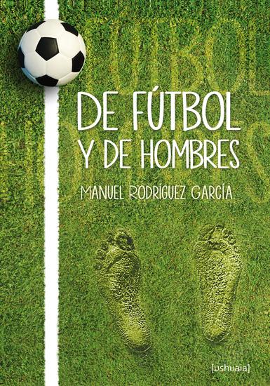 De fútbol y de hombres - cover