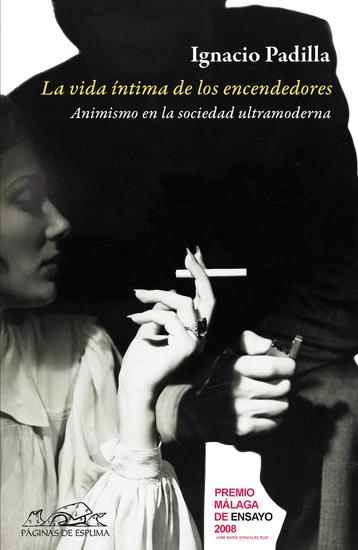 La vida íntima de los encendedores - Animismo en la sociedad ultramoderna - cover