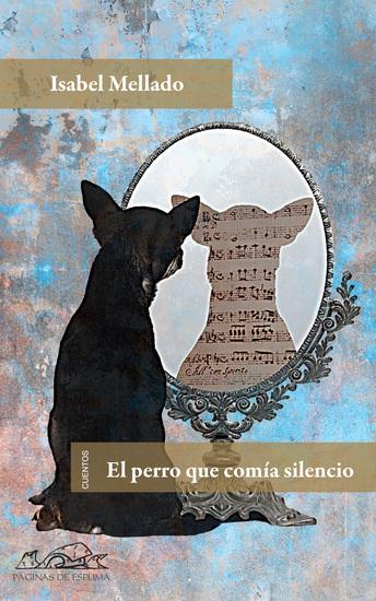 El perro que comía silencio - cover
