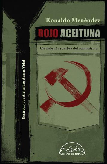 Rojo aceituna - Un viaje a la sombra del comunismo - cover