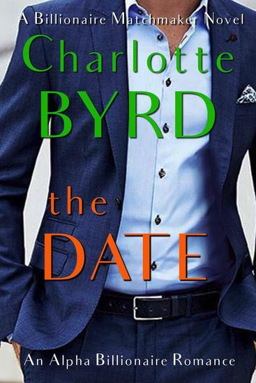 The Date - A Billionaire Matchmaker Novel - cover