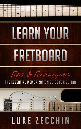 Learn Your Fretboard: The Essential Memorization Guide for Guitar (Book + Online Bonus) - cover