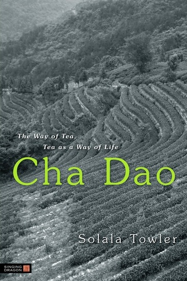 Cha Dao - The Way of Tea Tea as a Way of Life - cover