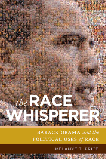 The Race Whisperer - Barack Obama and the Political Uses of Race - cover