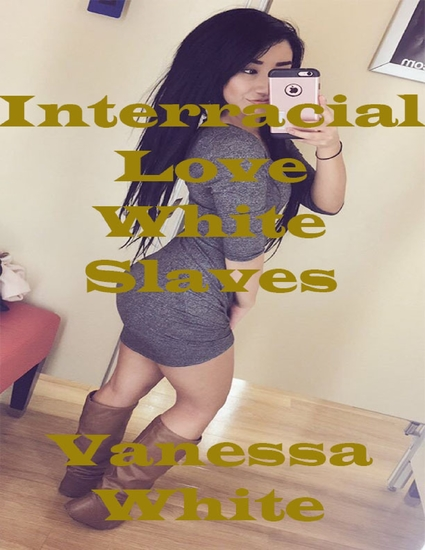 Interracial Love White Slaves - cover