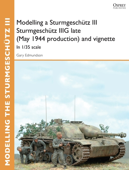 Modelling a Sturmgeschütz III Sturmgeschütz IIIG late (May 1944 production) and vignette - In 1 35 scale - cover