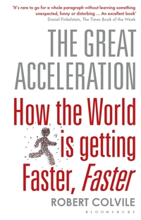 The Great Acceleration - How the World is Getting Faster Faster