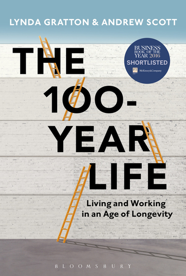 The 100-Year Life - Living and Working in an Age of Longevity - cover