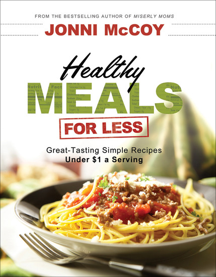 Healthy Meals for Less - Great-Tasting Simple Recipes Under $1 a Serving - cover