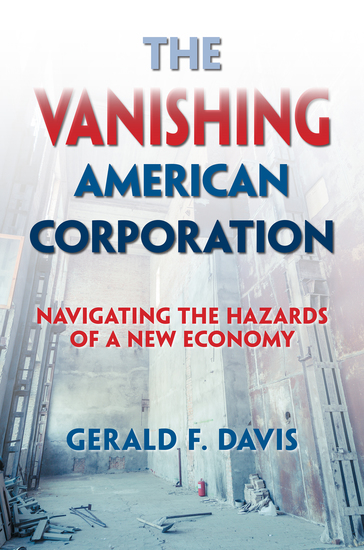The Vanishing American Corporation - Navigating the Hazards of a New Economy - cover