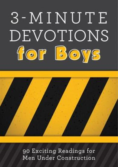 3-Minute Devotions for Boys - 90 Exciting Readings for Men Under Construction - cover