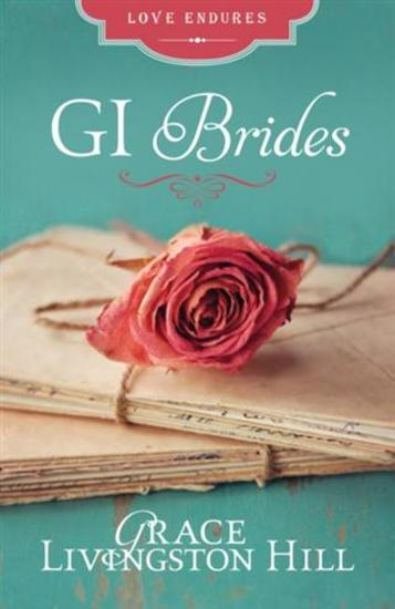 GI Brides - Love Letters Unite Three Couples Divided by World War II - cover