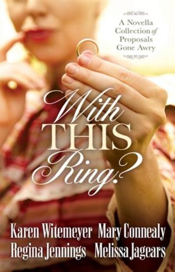 With This Ring? - A Novella Collection of Proposals Gone Awry - cover