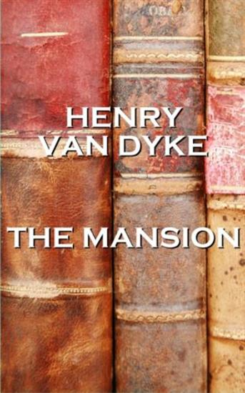 Henry Van Dyke's The Mansion - cover