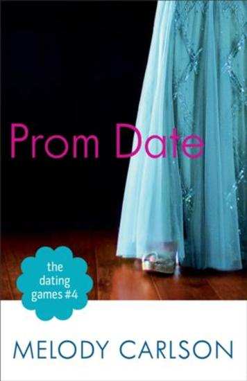 Dating Games #4: Prom Date (The Dating Games Book #4) - cover