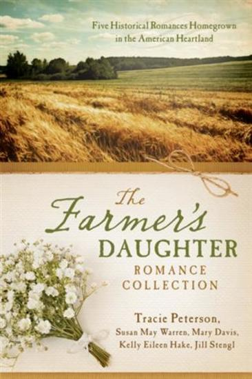 Farmer's Daughter Romance Collection - Five Historical Romances Homegrown in the American Heartland - cover