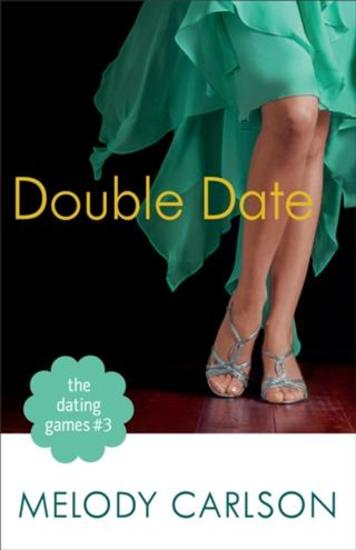 Dating Games #3: Double Date (The Dating Games Book #3) - cover