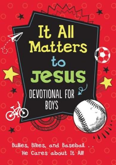It All Matters to Jesus Devotional for Boys - Bullies Bikes and Baseball He Cares about It All! - cover