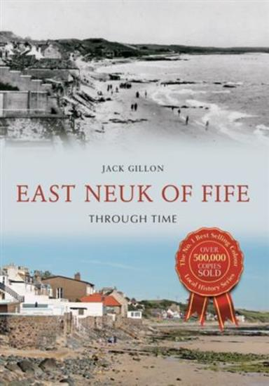 East Neuk of Fife Through Time - cover