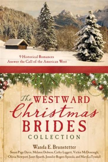 Westward Christmas Brides Collection - 9 Historical Romances Answer the Call of the American West - cover