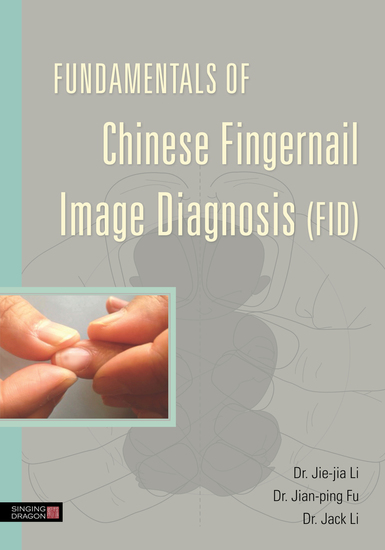 Fundamentals of Chinese Fingernail Image Diagnosis (FID) - cover