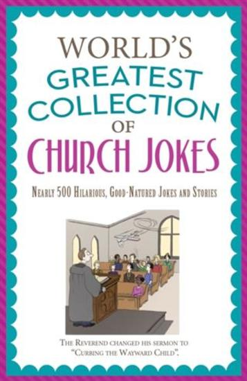 World's Greatest Collection of Church Jokes - Nearly 500 Hilarious Good-Natured Jokes and Stories - cover