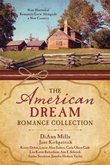 American Dream Romance Collection - Nine Historical Romances Grow Alongside a New Country - cover
