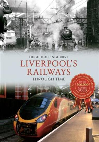 Liverpool's Railways Through Time - cover