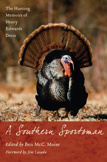 A Southern Sportsman - The Hunting Memoirs of Henry Edwards Davis - cover