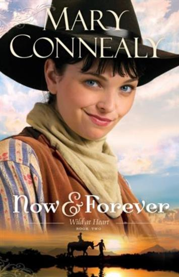 Now and Forever (Wild at Heart Book #2) - cover