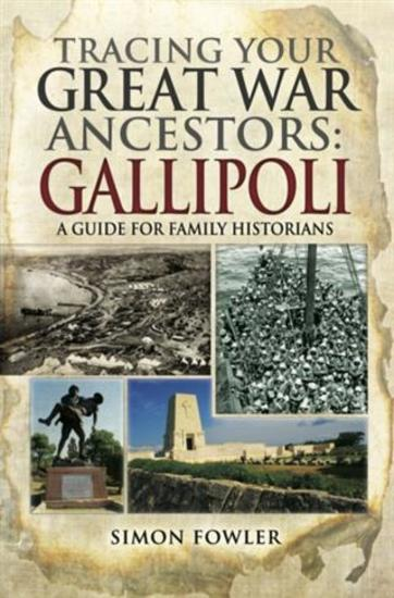 Tracing Your Great War Ancestors - The Gallipoli Campaign - cover