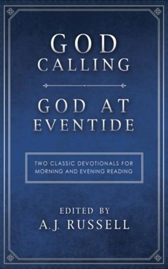 God Calling God at Eventide - Two Classic Devotionals for Morning and Evening Reading - cover