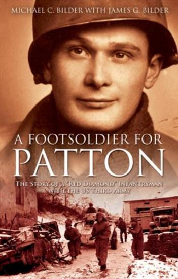 Foot Soldier for Patton - The Story of a &quote;Red Diamond&quote; Infantryman with the US Third Army - cover